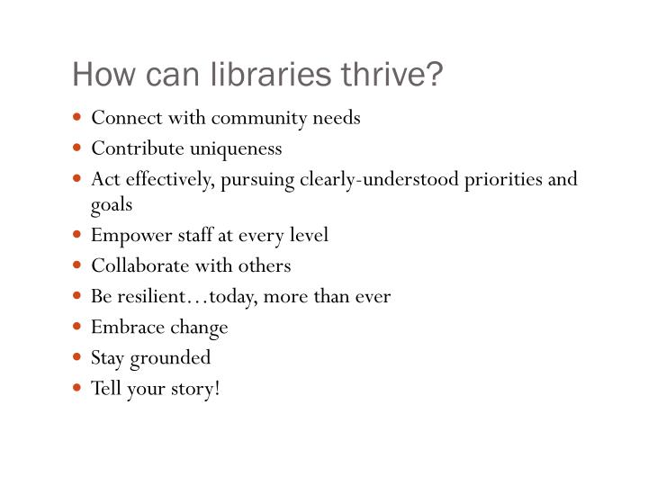 How can libraries thrive?