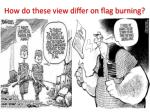 how do these view differ on flag burning