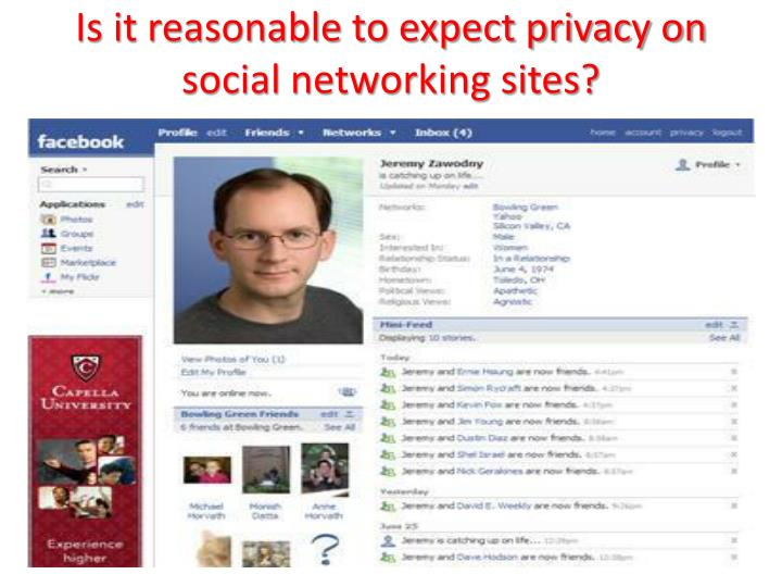 Is it reasonable to expect privacy on social networking sites?
