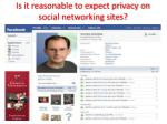 is it reasonable to expect privacy on social networking sites