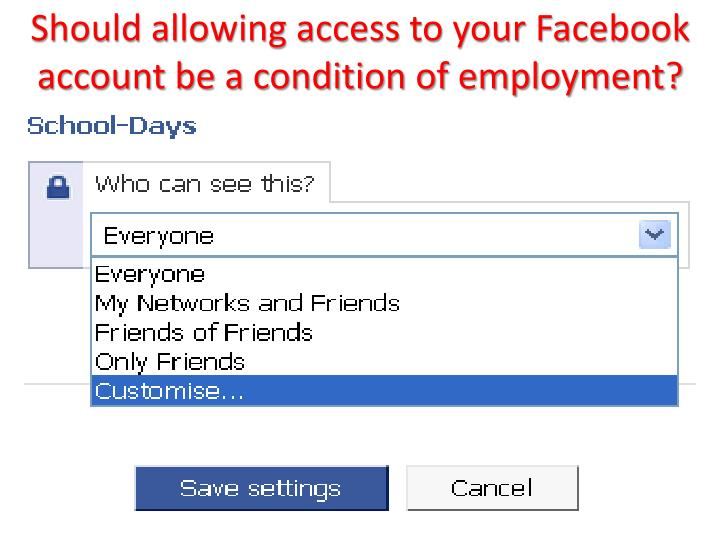 Should allowing access to your Facebook account be a condition of employment?