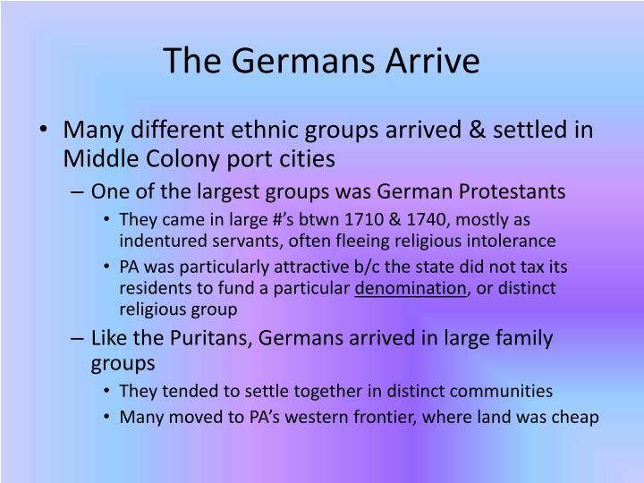 The Germans Arrive