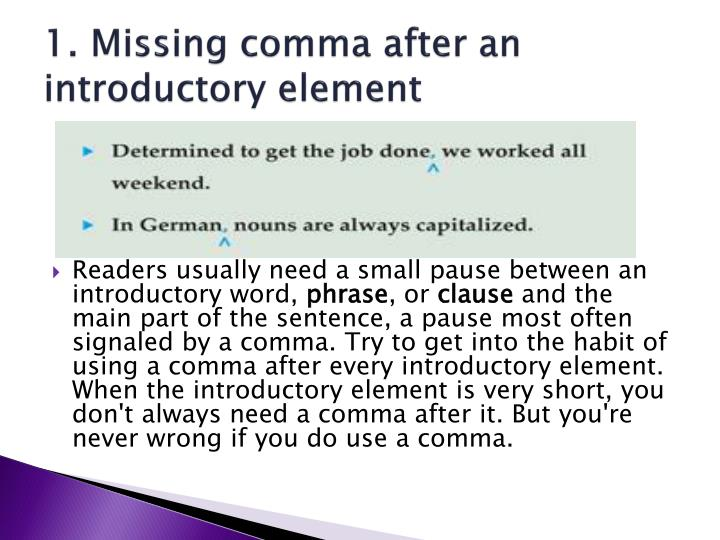 1 missing comma after an introductory element