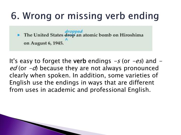 6. Wrong or missing verb ending