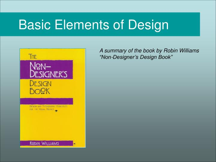 "A summary of the book by Robin Williams ""Non-Designer's Design Book"""