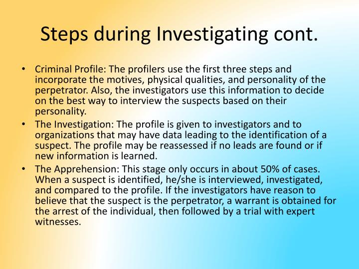 Steps during Investigating cont.