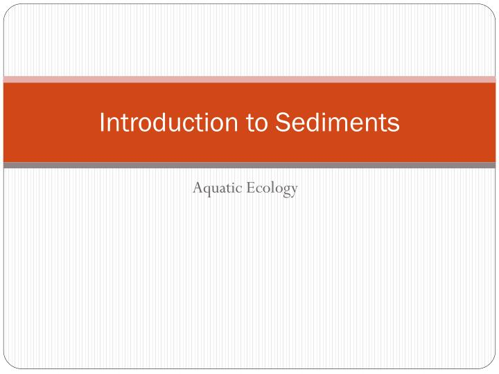 Introduction to Sediments