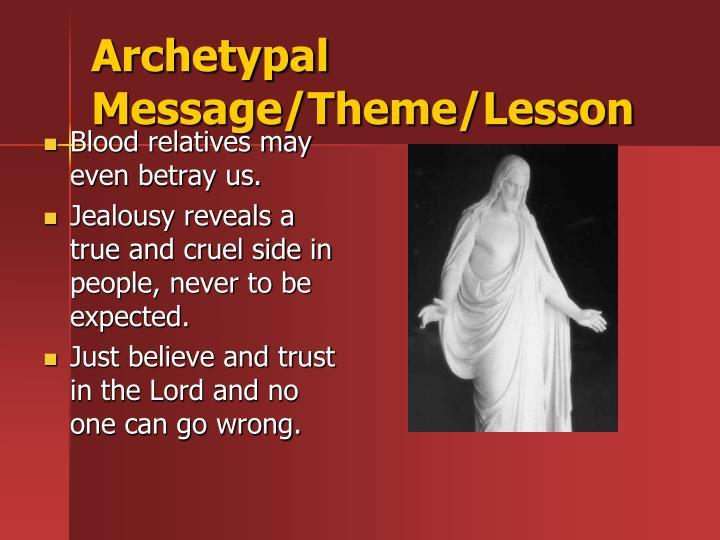 Archetypal Message/Theme/Lesson
