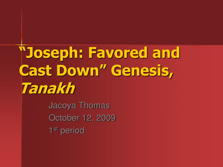 """""""Joseph: Favored and Cast Down"""" Genesis,"""
