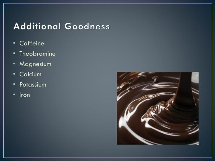 Additional Goodness