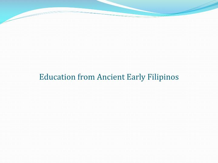 Education from Ancient Early Filipinos