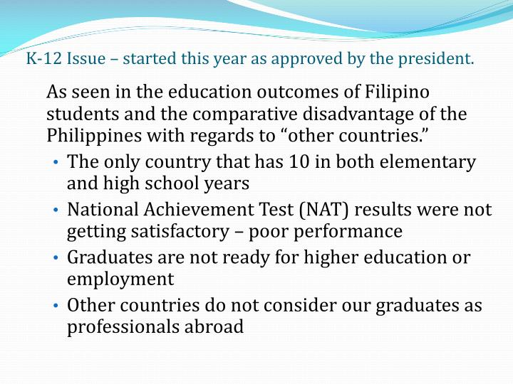 K-12 Issue – started this year as approved by the president.