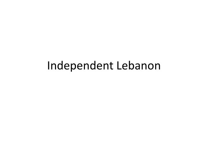 independent lebanon