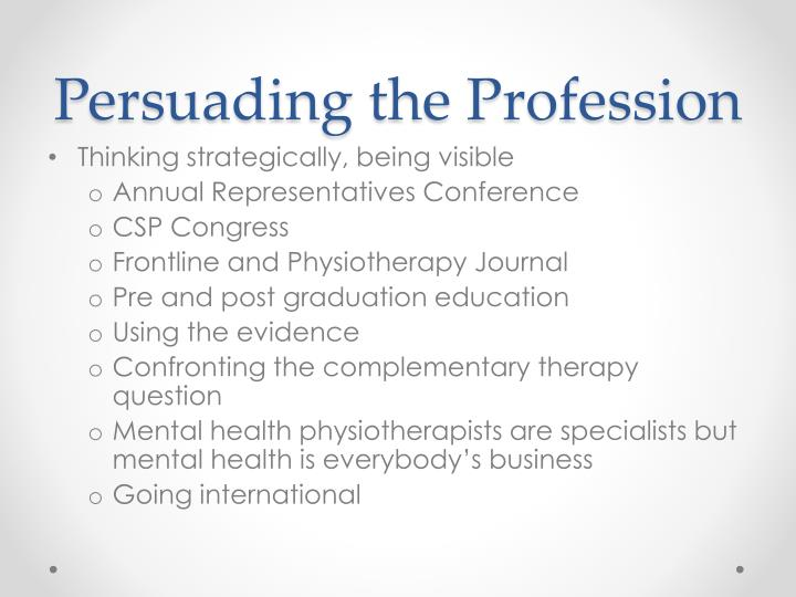 Persuading the Profession