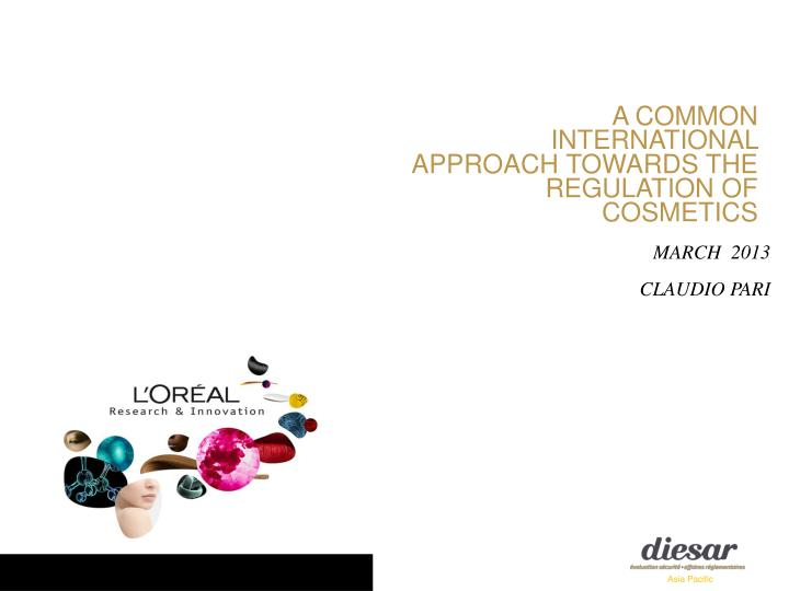 A Common International Approach towards the Regulation of Cosmetics