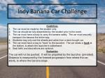 indy banana car challenge