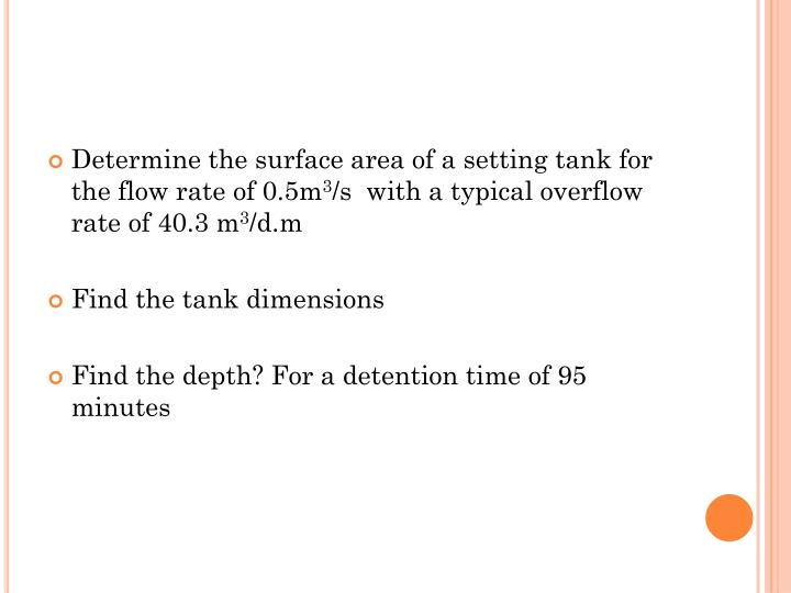 Determine the surface area of a setting tank for the flow rate of 0.5m