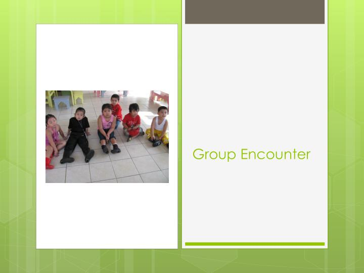 Group Encounter