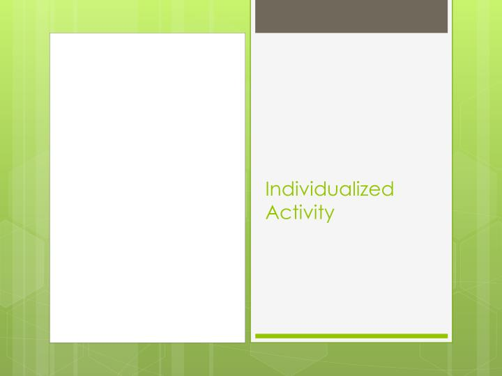 Individualized Activity