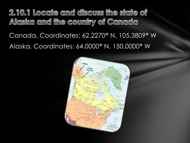 2.10.1 Locate and discuss the state of Alaska and the country of Canada