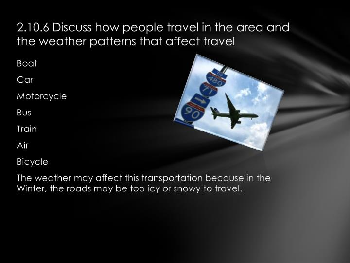 2.10.6 Discuss how people travel in the area and the weather patterns that affect travel