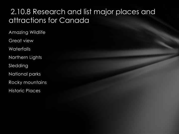 2.10.8 Research and list major places and attractions for Canada