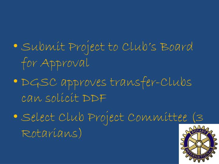 Submit Project to Club's Board for Approval