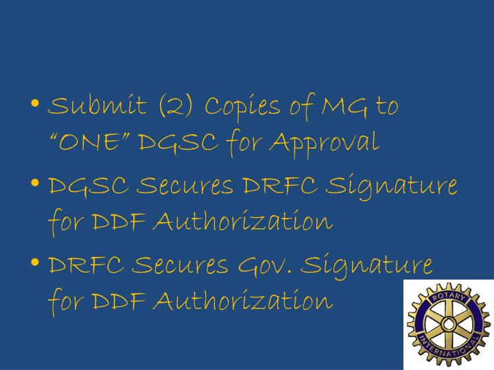 "Submit (2) Copies of MG to ""ONE"" DGSC for Approval"
