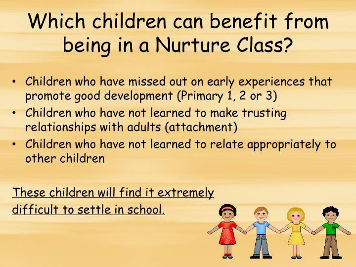 Which children can benefit from being in a Nurture Class?