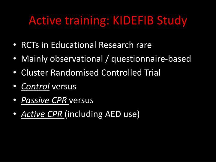 Active training: KIDEFIB Study