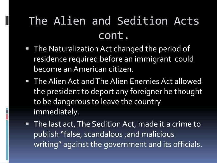 The Alien and Sedition Acts cont.
