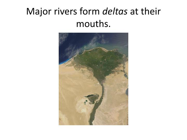 Major rivers form