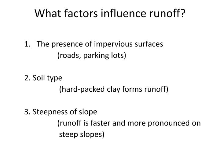 What factors influence runoff?