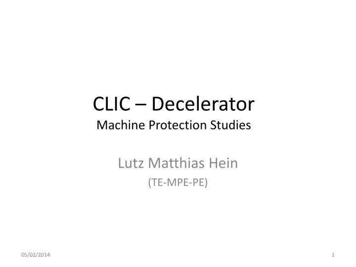 Clic decelerator machine protection studies