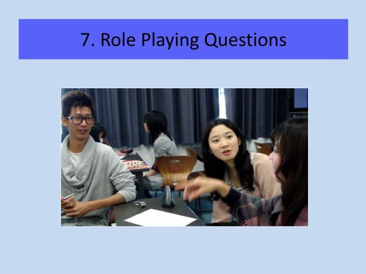 7. Role Playing Questions
