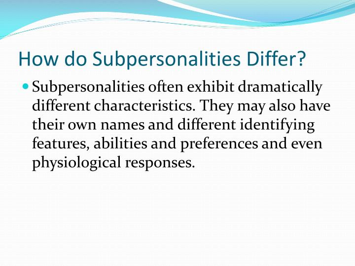 How do Subpersonalities Differ?