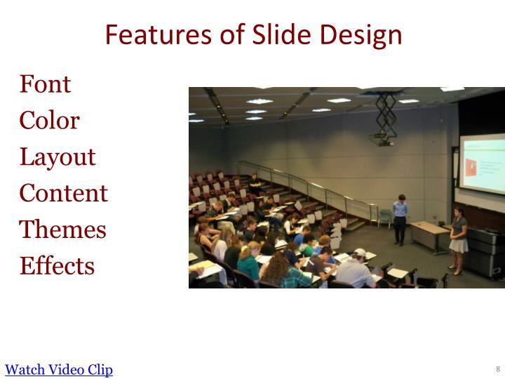 Features of Slide Design