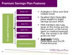 premium savings plan features