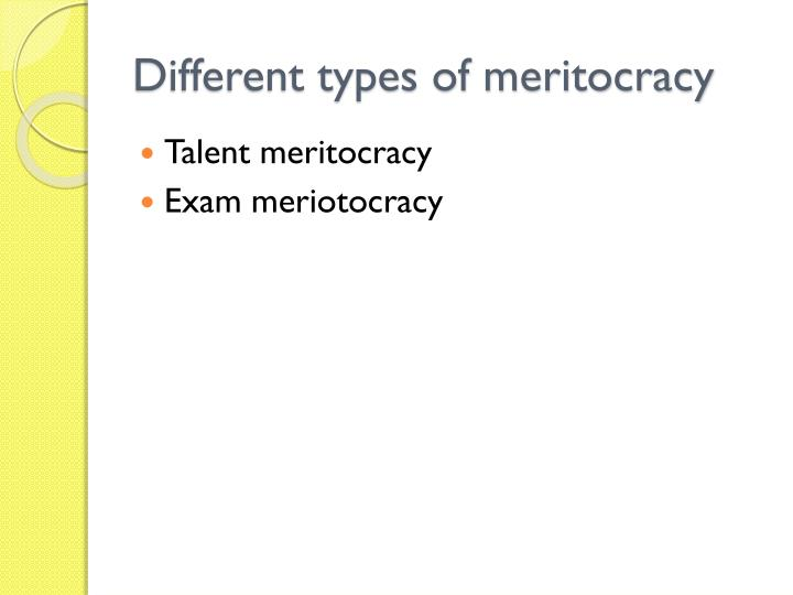 Different types of meritocracy