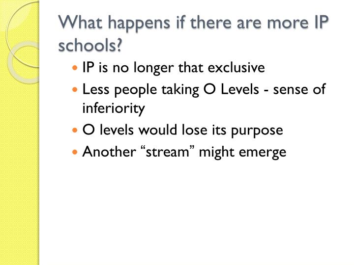 What happens if there are more IP schools?