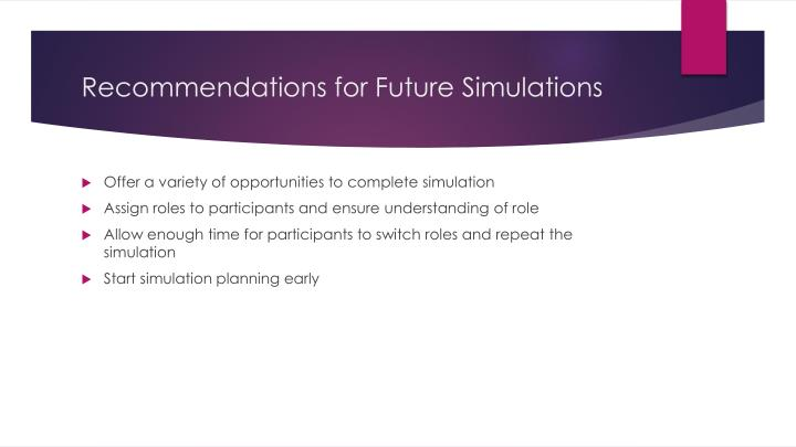 Recommendations for Future Simulations