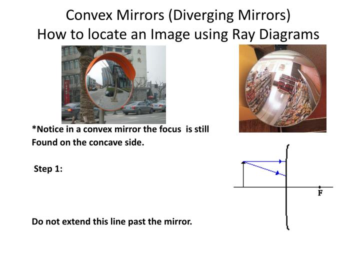 Convex mirrors diverging mirrors how to locate an image using ray diagrams