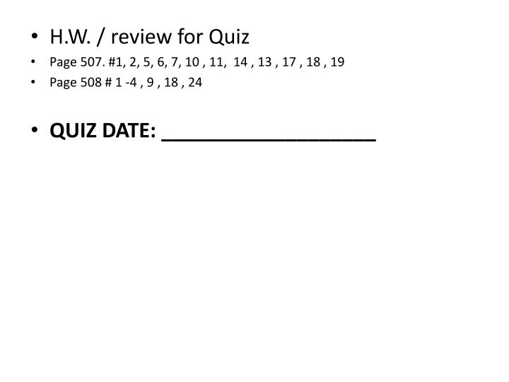 H.W. / review for Quiz