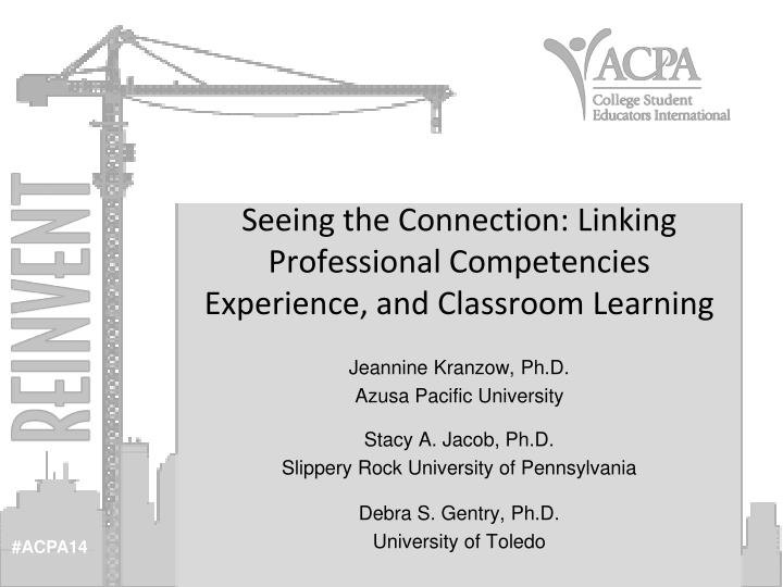 Seeing the Connection: Linking Professional Competencies Experience, and Classroom Learning