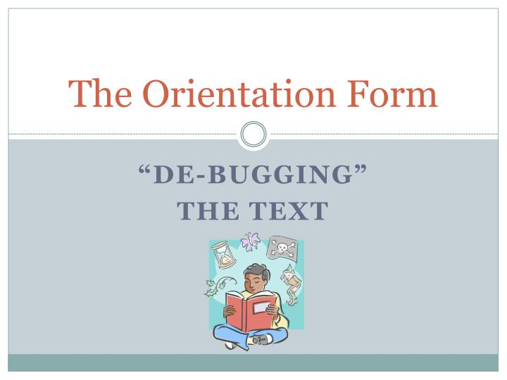 the orientation form