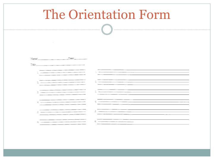 The Orientation Form