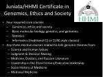juniata hhmi certificate in genomics ethics and society