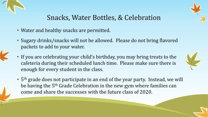 Snacks, Water Bottles, & Celebration