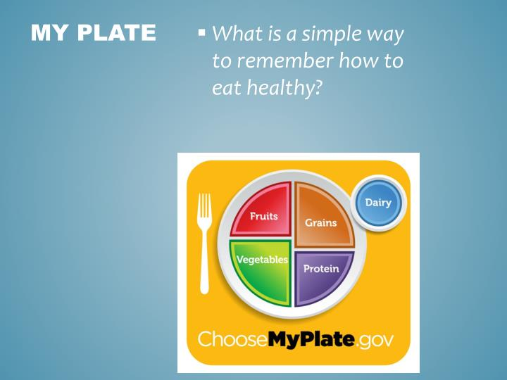 What is a simple way to remember how to eat healthy?