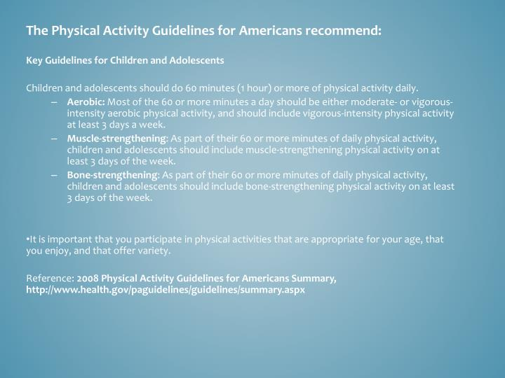 The Physical Activity Guidelines for Americans recommend: